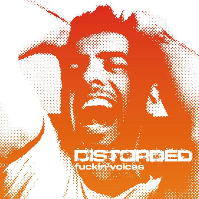 DISTORDED - Fuckin' Voices