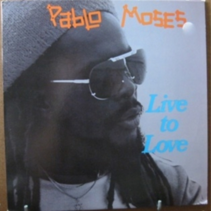 MOSES, Pablo - Live To Love
