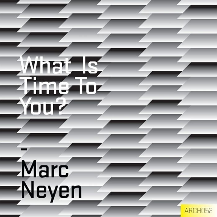 NEYEN, Marc - What Is Time To You?