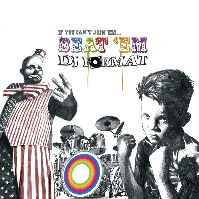 DJ FORMAT - If You Can't Join 'Em Beat 'Em