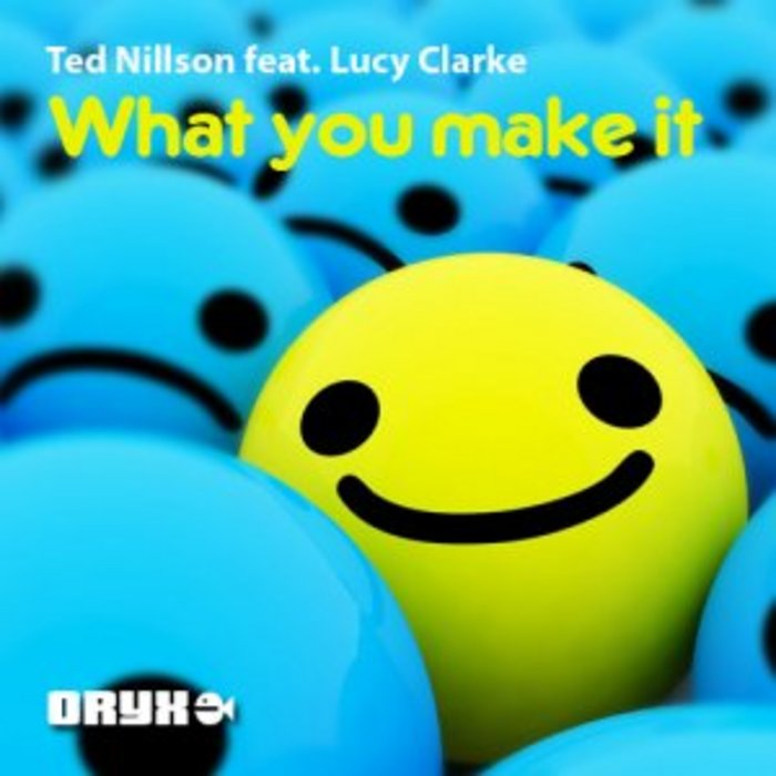NILSSON, Ted feat LUCY CLARKE - What You Make It