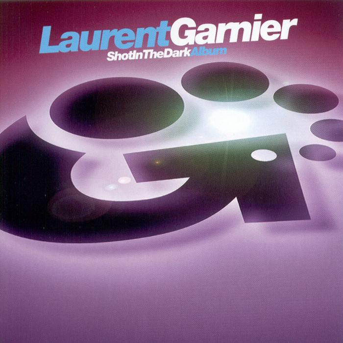 GARNIER, Laurent - Shot In The Dark