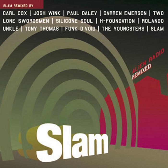 SLAM - Alien Radio (remixed)