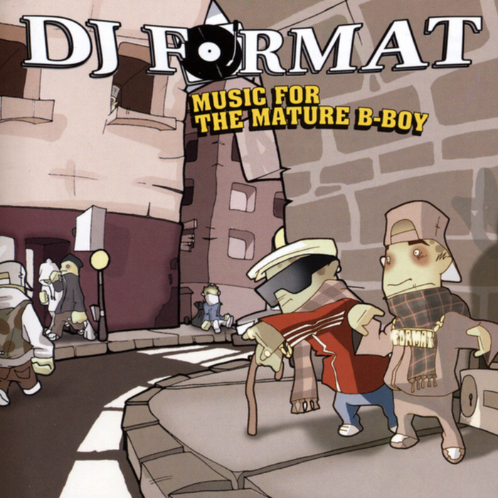 DJ FORMAT - Music For The Mature B Boy