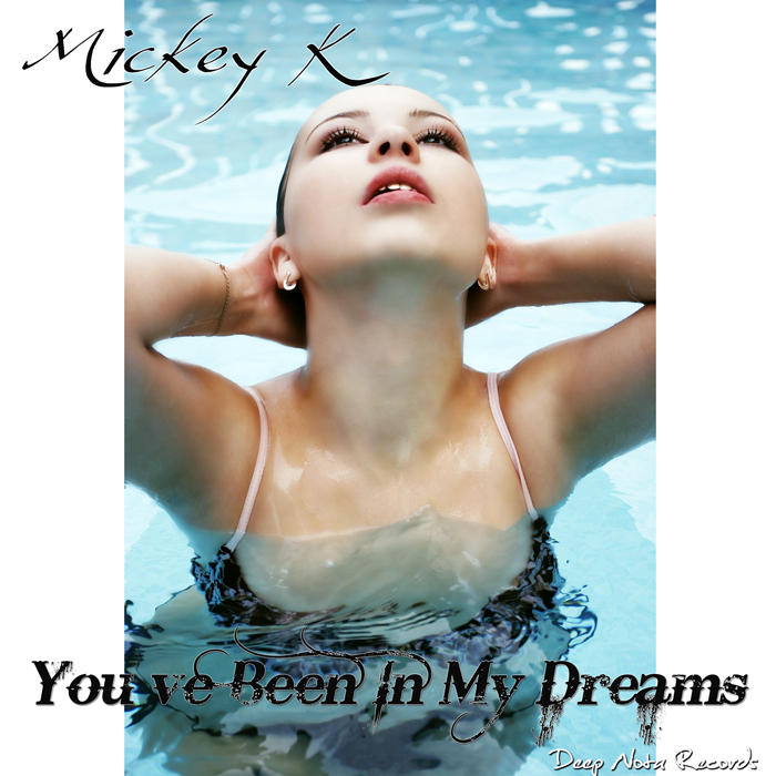 MICKEY K - You`ve Been In My Dreams