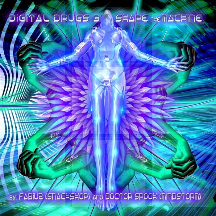 VARIOUS - Digital Drugs 3 - Shape The Machine (mixed & compiled by Fabiuz (Snackshop) vs Dr Spook (Mindstorm))