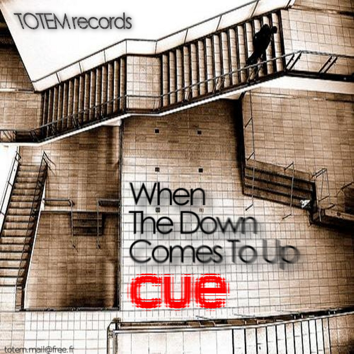 CUE - When The Down Comes To Up
