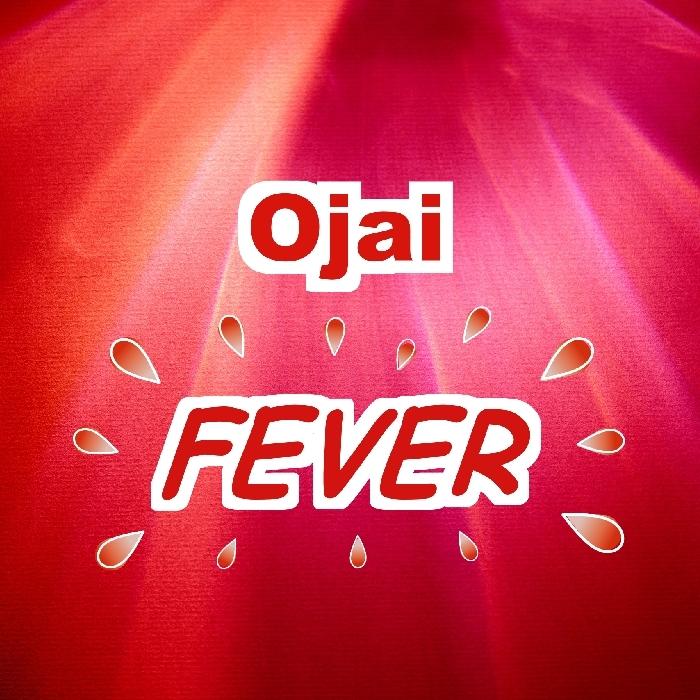 OJAI - Fever