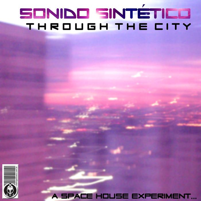 SONIDO SINTETICO - Through The City