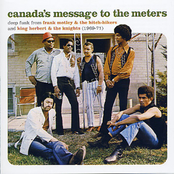 MOTELY, Frank/THE HITCH HIKERS/KING HERBERT/HE KNIGHTS - Canada's Message To The Meters