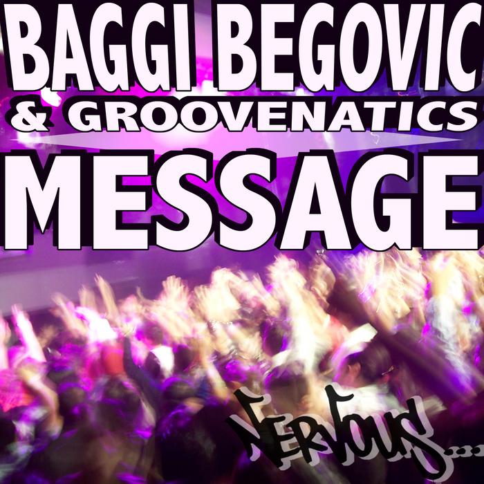 BEGOVIC, Baggi/GROOVENATICS - Message