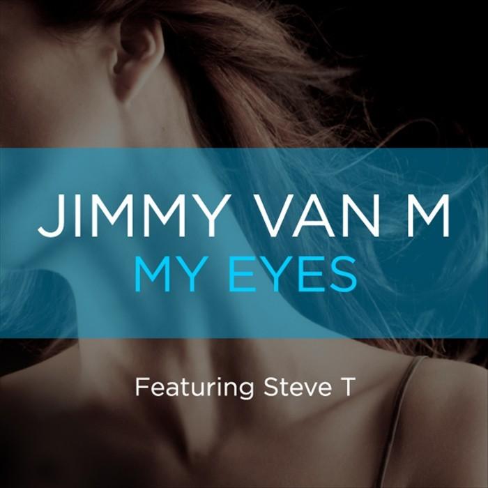 VAN M, Jimmy feat STEVE T - My Eyes
