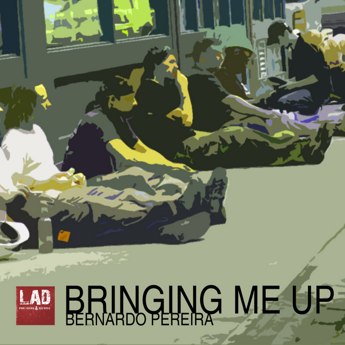 PEREIRA, Bernardo - Bringing Me Up