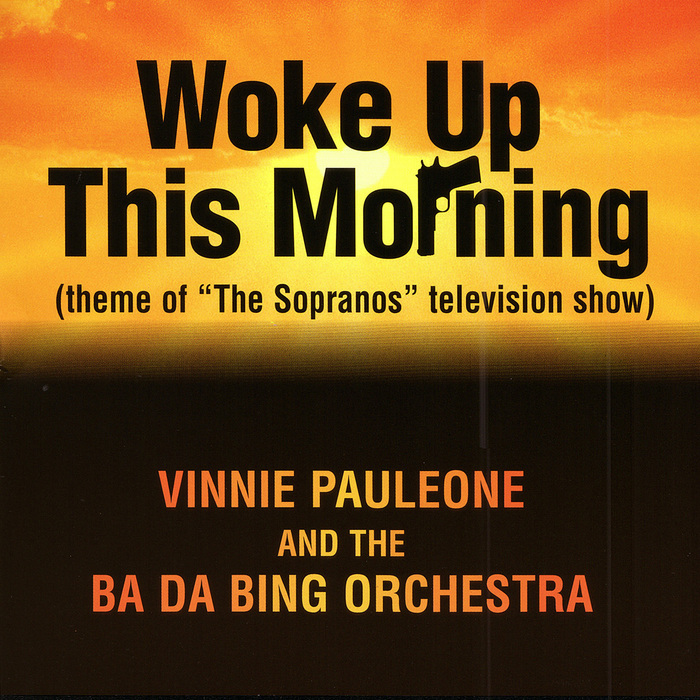 PAULEONE, Vinnie/THE BA DA DING ORCHESTRA - The Sopranos Theme - Woke Up This Morning