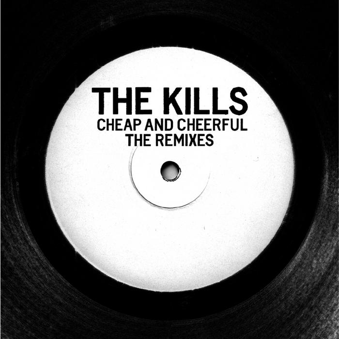 KILLS, The - Cheap & Cheerful (remixes)