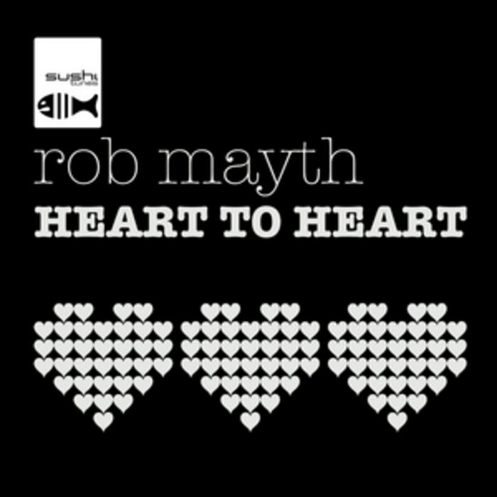 MAYTH, Rob - Heart To Heart