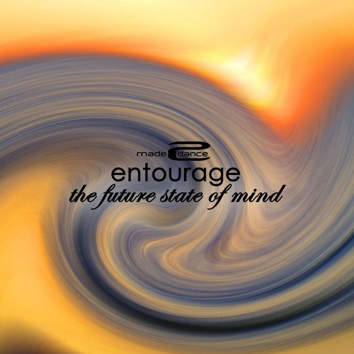 ENTOURAGE - The Future State Of Mind
