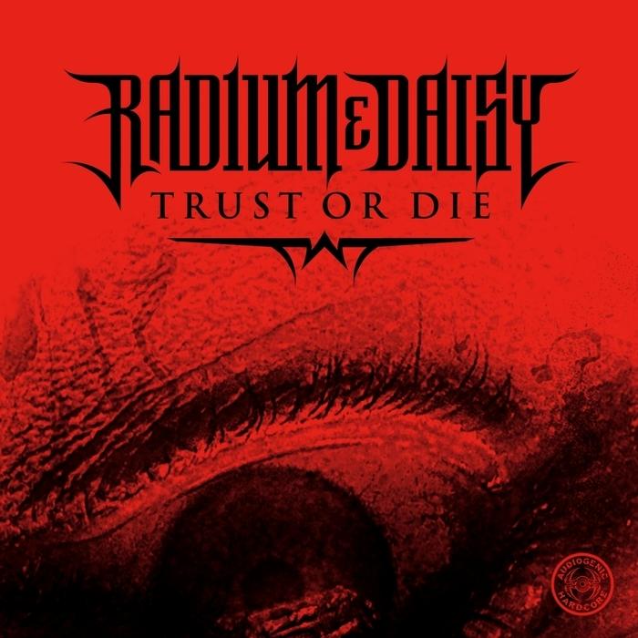 RADIUM/DAISY - Trust Or Die EP