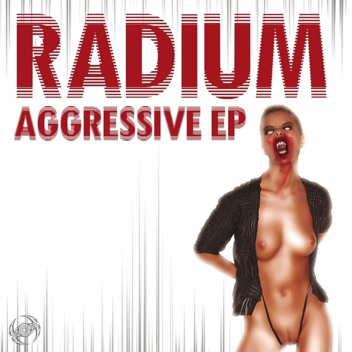 RADIUM - Agressive EP