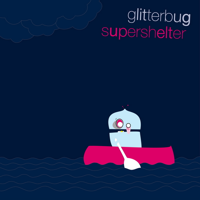 GLITTERBUG - Supershelter
