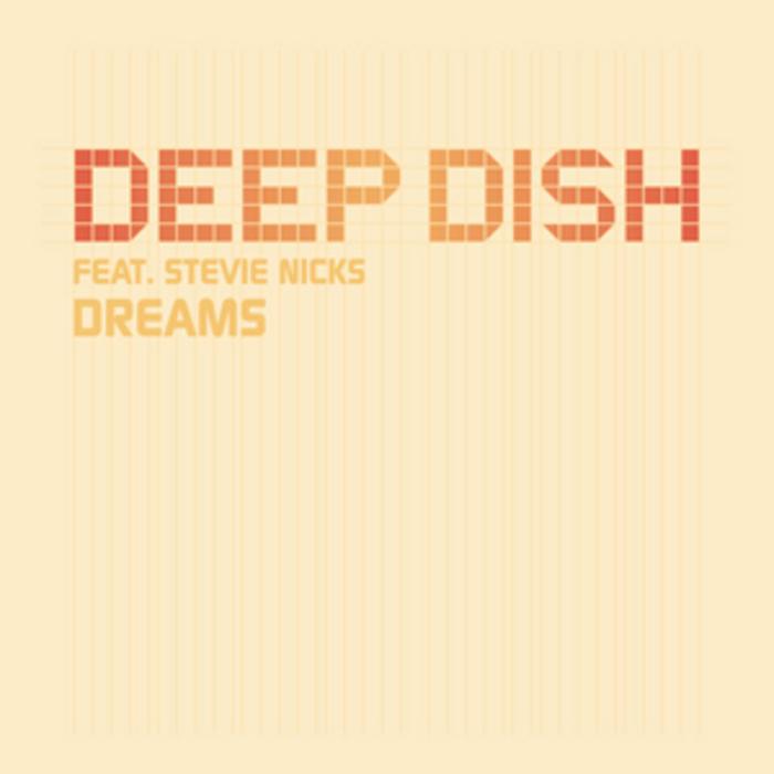 DEEP DISH feat STEVE NICKS - Dreams