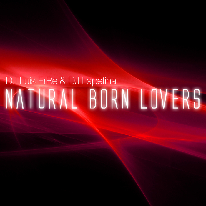 LAPETINA/LUIS ERRE - Natural Born Lovers EP