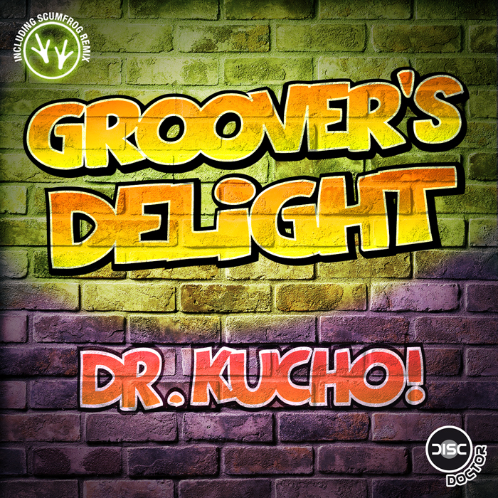 DR KUCHO! - Groover's Delight