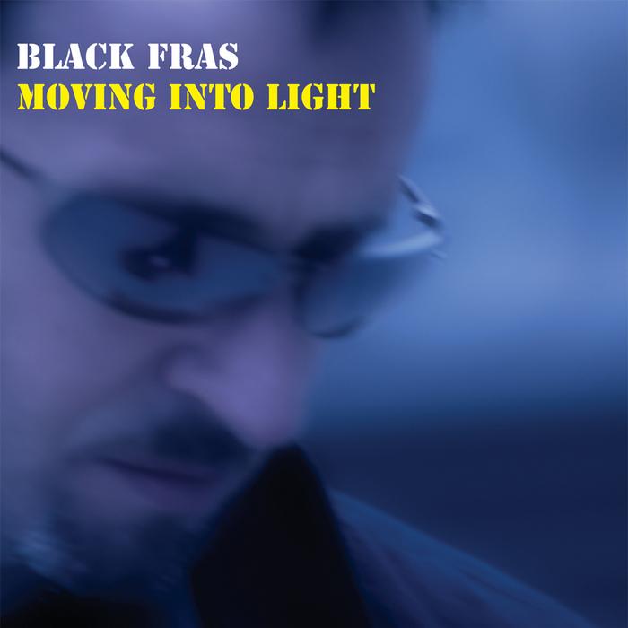 BLACK FRAS - Moving Into Light