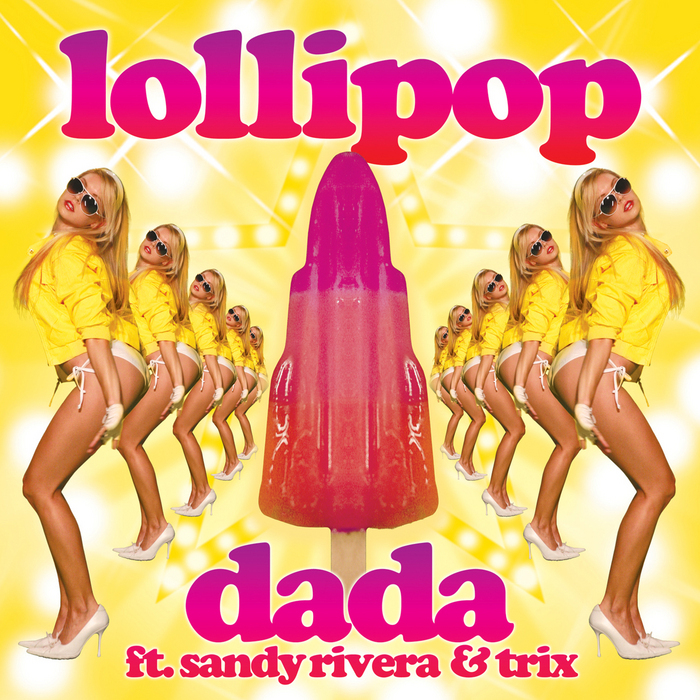 DADA feat SANDY RIVERA/TRIX - Lollipop