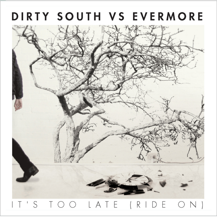 DIRTY SOUTH vs EVERMORE - It's Too Late