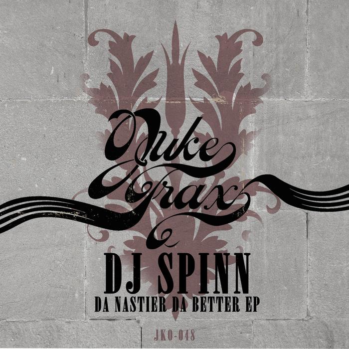 DJ SPINN - Da Nastier Da Better