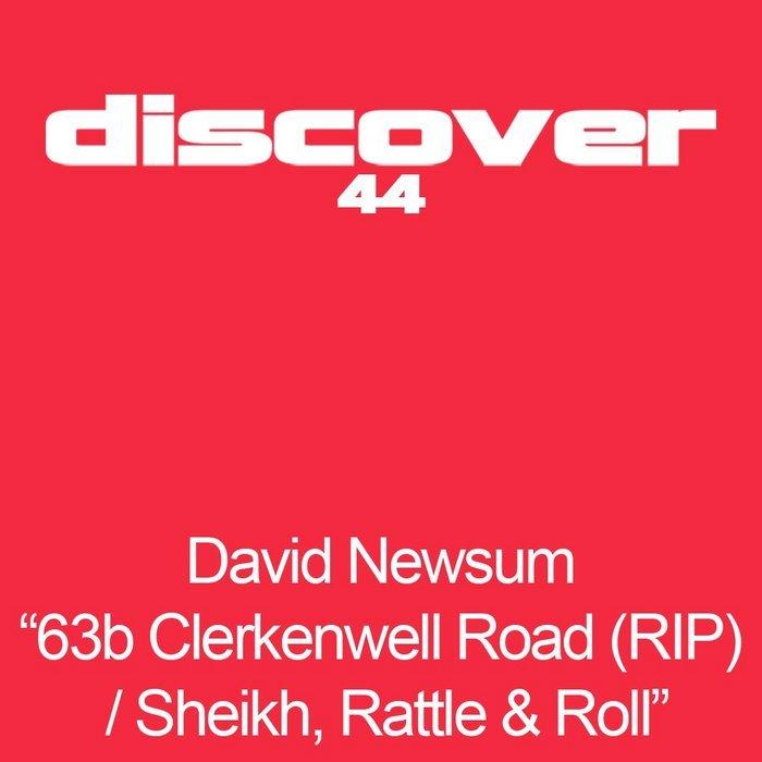 NEWSUM, David - 63b Clerkenwell Road (RIP) / Sheikh, Rattle N Roll