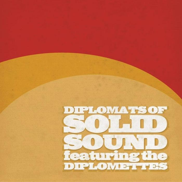 DIPLOMATS OF SOLID SOUND feat THE DIPLOMETTES - Diplomats Of Solid Sound