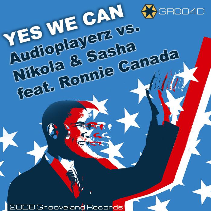 AUDIOPLAYERZ vs NIKOLA/SASHA feat RONNIE CANADA - Yes We Can (Obama)