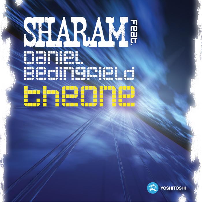 SHARAM feat DANIEL BEDINGFIELD - The One