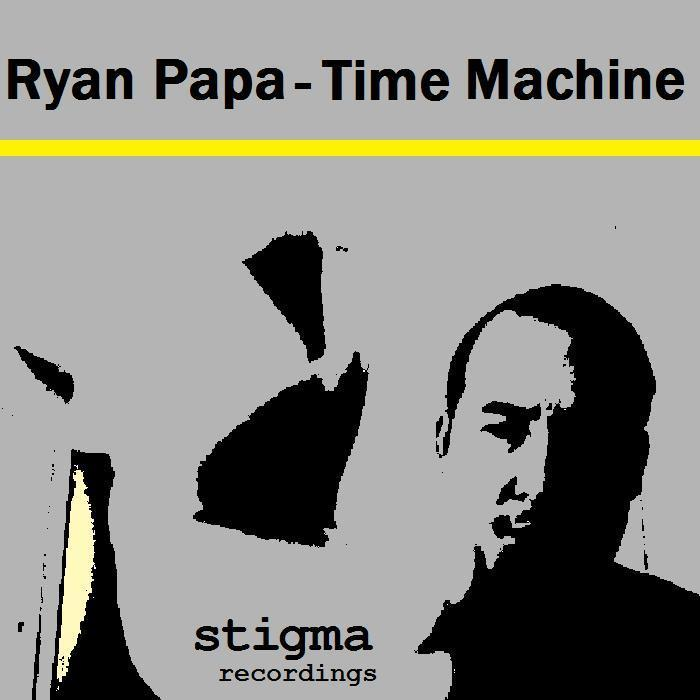 PAPA, Ryan - Time Machine