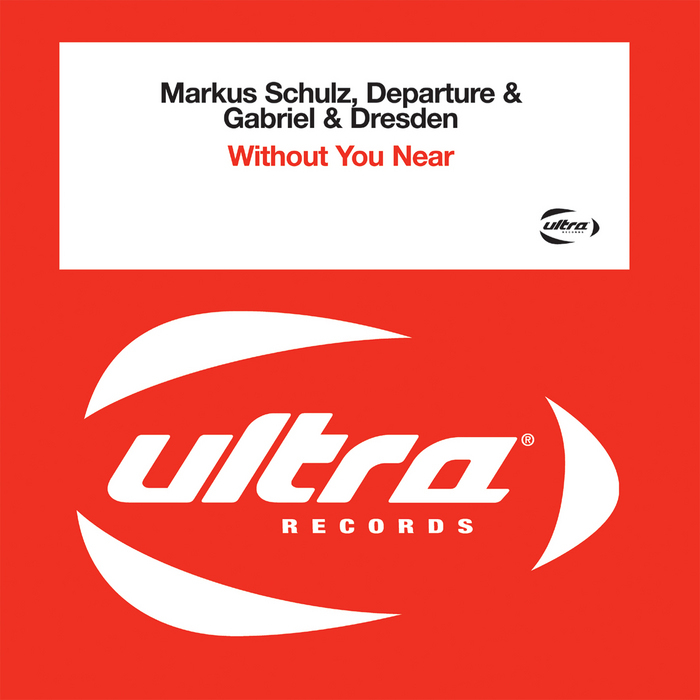 SCHULZ, Markus/DEPARTURE/GABRIEL & DRESDEN - Without You Near