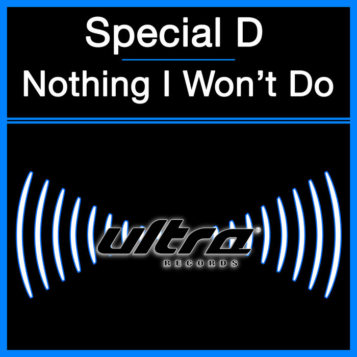 SPECIAL D - Nothing I Won't Do