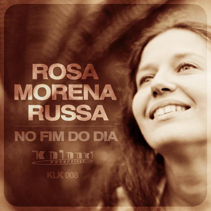 RUSSA, Rosa Morena - No Fim Do Dia EP