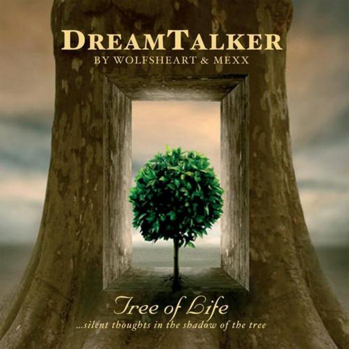 DREAMTALKER - Tree Of Life