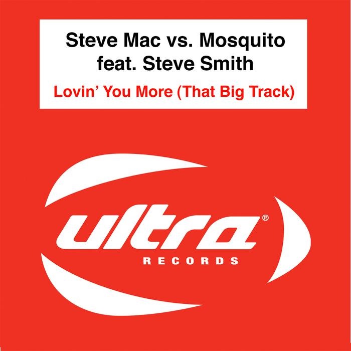 MAC, Steve vs MOSQUITO feat  STEV SMITH - Lovin' You More (That Big Track)