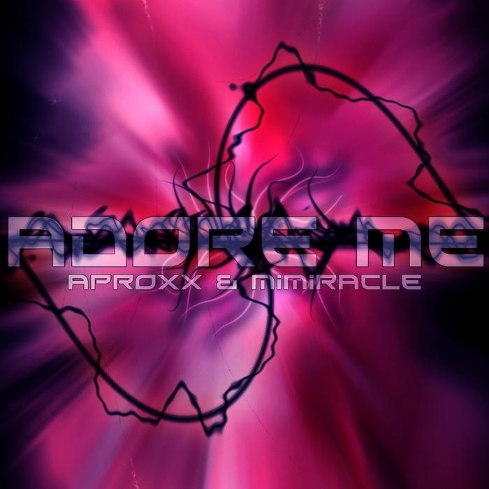 APROXX/MIMIRACLE - Adore Me