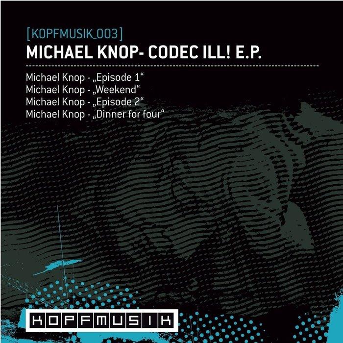 KNOP, Mickael - Codec Ill! EP