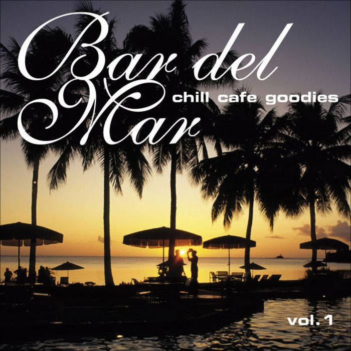 VARIOUS - Bar Del Mar Vol 1 (Chill Cafe Goodies)
