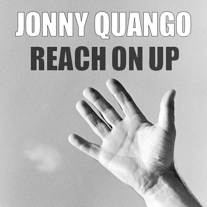 QUANGO, Jonny - Reach On Up