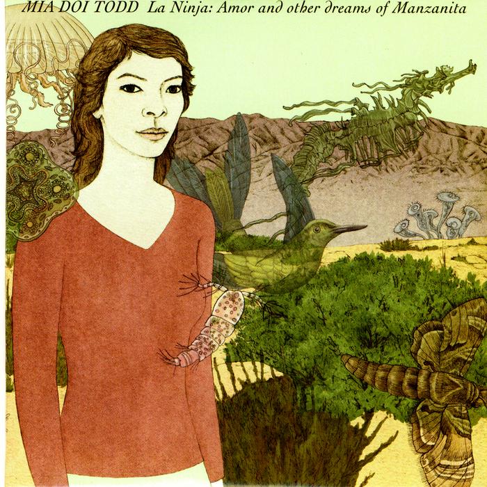 MIA DOI TODD - La Ninja: Amor & Other Dreams Of Manzanita