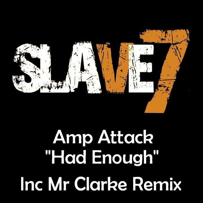 AMP ATTACK - Had Enough