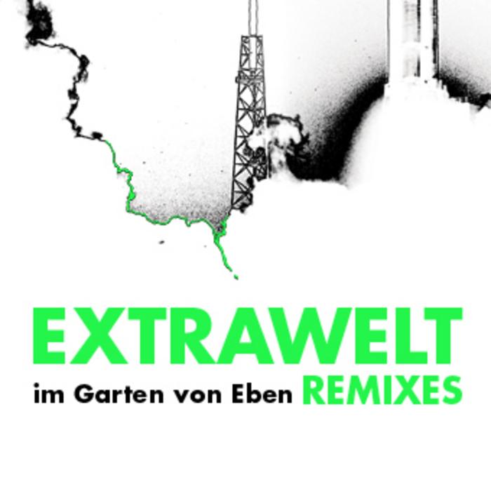 EXTRAWELT - Im Garten Von Eben (Anniversary remixes)
