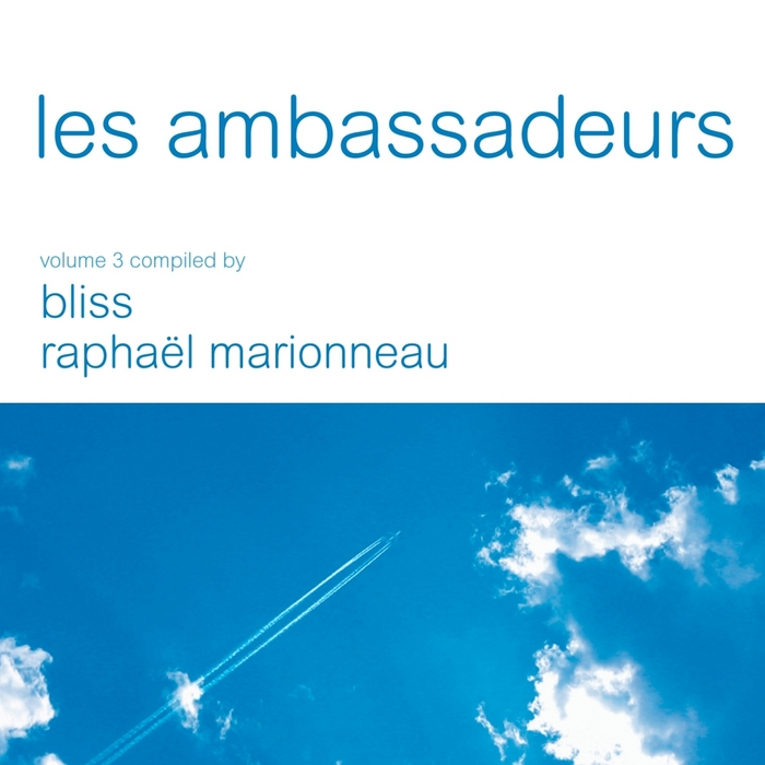 VARIOUS - Les Ambassadeurs Vol. 3 (compiled by Bliss & Raphael Marionneau - digital edition)