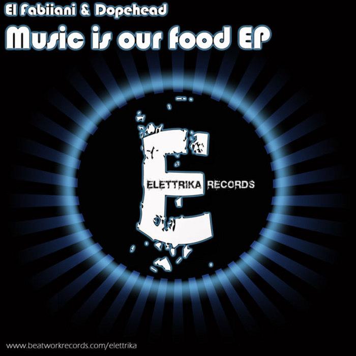 EL FABIIANI/DOPEHEAD - Music Is Our Food EP